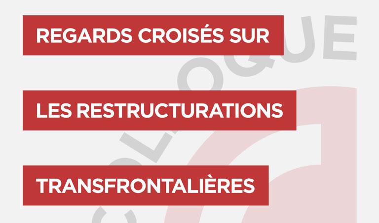 Regards croisés sur les restructurations transfrontalières