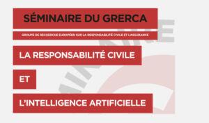 Séminaire le 15 octobre la responsabilité civile et l'intelligence artificielle